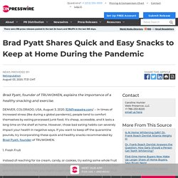 Brad Pyatt Shares Quick and Easy Snacks to Keep at Home During the Pandemic