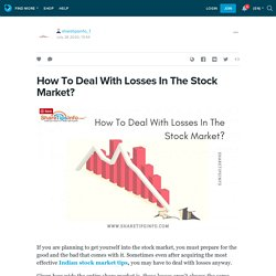 How To Deal With Losses In The Stock Market?: sharetipsinfo_1 — LiveJournal