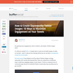 How to Create Shareworthy Twitter Images and Visuals