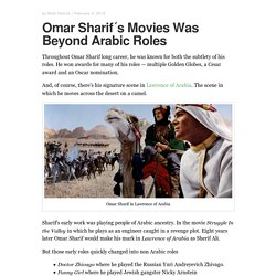 Omar Sharif´s Movies Was Beyond Arabic Roles – Arabic Actors