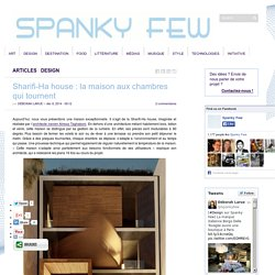 Sharifi-Ha house : la maison aux chambres qui tournent - Spanky Few