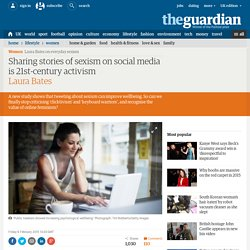 Sharing stories of sexism on social media is 21st-century activism