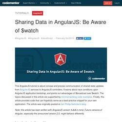 Sharing Data in AngularJS: Be Aware of $watch