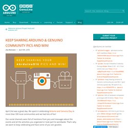 Keep Sharing Arduino & Genuino community pics and Win!