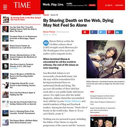By Sharing Death on the Web, Dying May Not Feel So Alone
