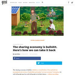 The sharing economy is bullsh!t. Here's how we can take it back