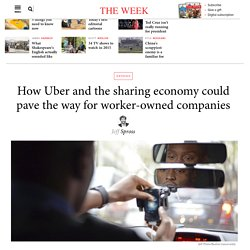 How Uber and the sharing economy could pave the way for worker-owned companies