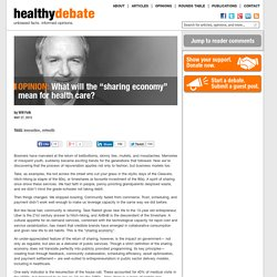"""What will the """"sharing economy"""" mean for health care?"""