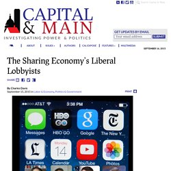 The Sharing Economy's Liberal Lobbyists - CAPITAL & MAIN
