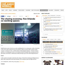 The sharing economy: five Orlando co-working spaces