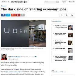 The dark side of 'sharing economy' jobs
