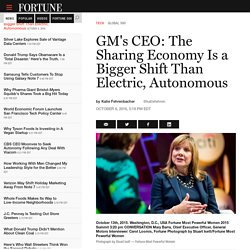 GM's CEO: Ride Sharing Is a Bigger Shift Than Electric, Autonomous