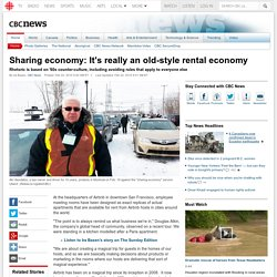 Sharing economy: It's really an old-style rental economy - CBC News - Latest Canada, World, Entertainment and Business News