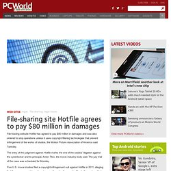 File-sharing site Hotfile agrees to pay $80 million in damages