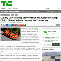 """Luxury Car-Sharing Service HiGear Launches """"Swap Club,"""" Allowing Vehicle Owners To Trade Cars"""