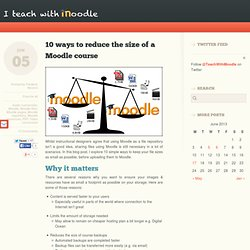 10 ways to reduce the size of a Moodle course