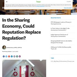 In the Sharing Economy, Could Reputation Replace Regulation?
