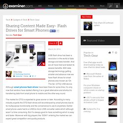 Sharing Content Made Easy- Flash Drives for Smart Phones - Los Angeles Technology