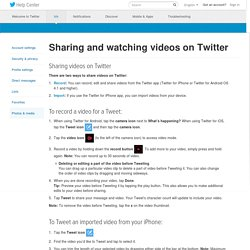 Sharing and watching videos on Twitter