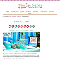 Shark Party Ideas - The Love Nerds