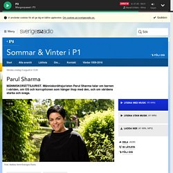 Parul Sharma 3 augusti kl 13:00 - Sommar & Vinter i P1