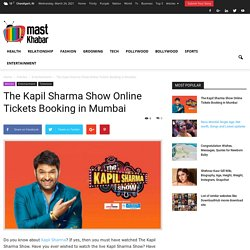The Kapil Sharma Show Online Tickets Fees, Price and Booking
