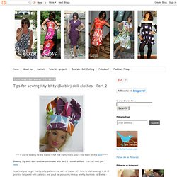 Tips For Sewing Barbie Doll Clothes - Part 2