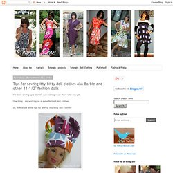 """Tips For Sewing Barbie & Other 11-1/2"""" Fashion Dolls"""