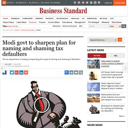 Modi govt to sharpen plan for naming and shaming tax defaulters