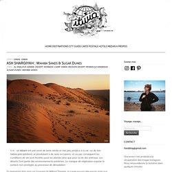 ASH SHARQIYAH : Wahiba Sands & Sugar Dunes