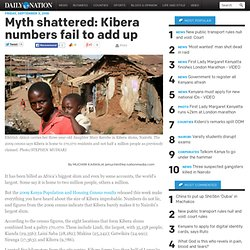 Daily Nation: - News |Myth shattered: Kibera numbers fail to add up