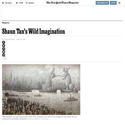 Shaun Tan's Wild Imagination