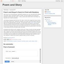 Poem and Story: Poem's and Shayari's Search is Finish with Skydstory