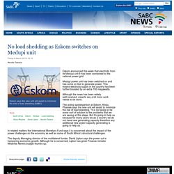 No load shedding as Eskom switches on Medupi unit :Friday 6 March 2015