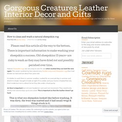 How to clean and wash a natural sheepskin rug « Gorgeous Creatures Leather Interior Decor and Gifts