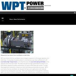 Sheer, Shear Performance - WPT Power Corp.
