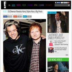 Ed Sheeran Reveals Harry Styles Has a Big Penis