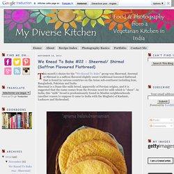 We Knead To Bake #22 : Sheermal/ Shirmal (Saffron Flavoured Flatbread)