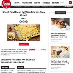Sheet-Pan Bacon Egg Sandwiches for a Crowd Recipes