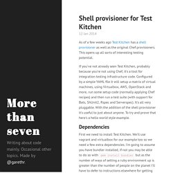 Shell provisioner for Test Kitchen · More than seven