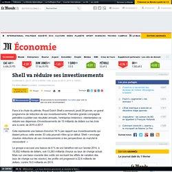 Shell va réduire ses investissements