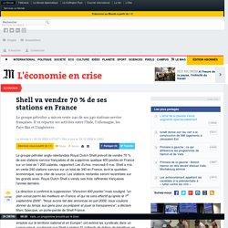 Shell va vendre 70 % de ses stations en France