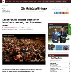 Draper pulls shelter sites after hundreds protest, boo homeless man