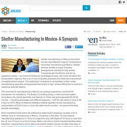 Shelter Manufacturing In Mexico- A Synopsis