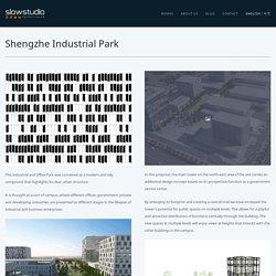 Shengzhe Industrial Park « Slow Studio
