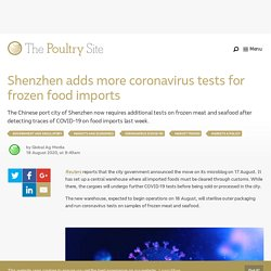 PIGSITE 18/08/20 Shenzhen adds more coronavirus tests for frozen food imports