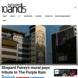 Shepard Fairey's mural pays tribute to The Purple Rain Protest – Between 10 and 5
