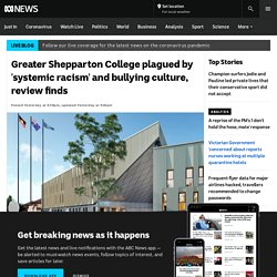 Greater Shepparton College plagued by 'systemic racism' and bullying culture, review finds