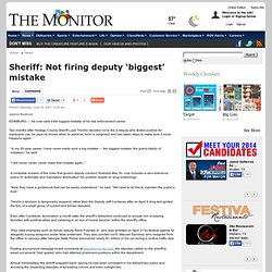 Sheriff: Not firing deputy 'biggest' mistake - The Monitor: News