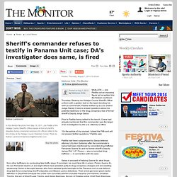 Sheriff's commander refuses to testify in Panama Unit case; DA's investigator does same, is fired